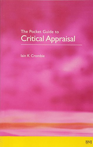 The Pocket Guide to Critical Appraisal by Professor Iain Crombie (University of Dundee)
