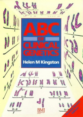 ABC of Clinical Genetics By Dr Helen Kingston (St Mary's Hospital UK)