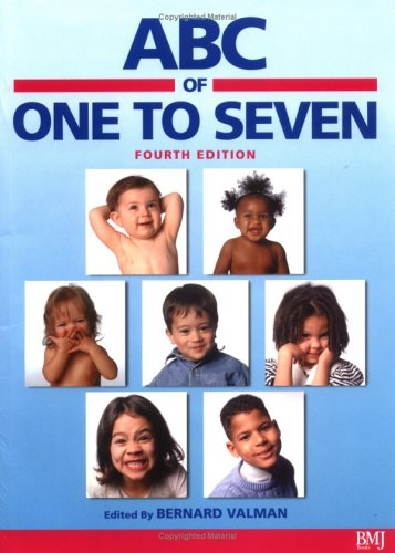 ABC of One to Seven By Bernard Valman (formerly Northwick Park Hospital, Harrow, Middlesex)