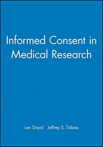 Informed Consent in Medical Research By Edited by Len Doyal