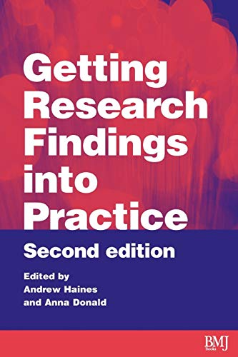 Getting Research Findings into Practice By Edited by Andy Haines