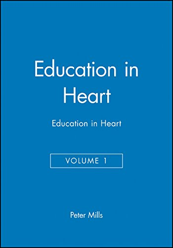 Education in Heart, Volume 1 By Peter Mills