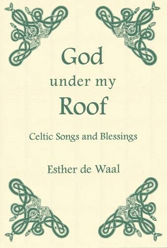 God Under My Roof By Esther de Waal