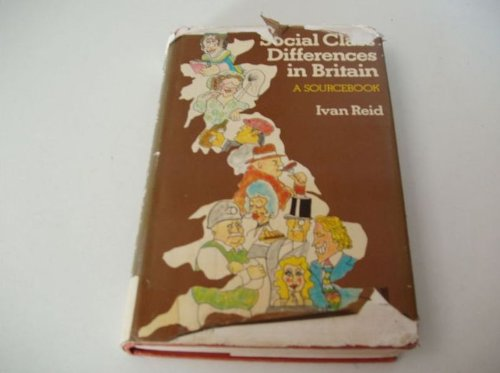 Social Class Differences in Britain By Ivan Reid