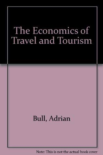 The Economics of Travel and Tourism By Adrian Bull