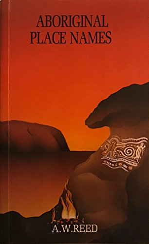 Aboriginal Place Names (A Reed book) By A.W. Reed