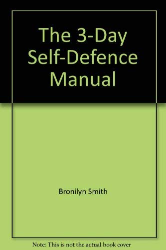The 3-Day Self-Defence Manual By Bronilyn Smith