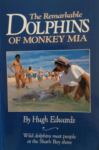 Remarkable Dolphins of Monkey By Hugh Edwards