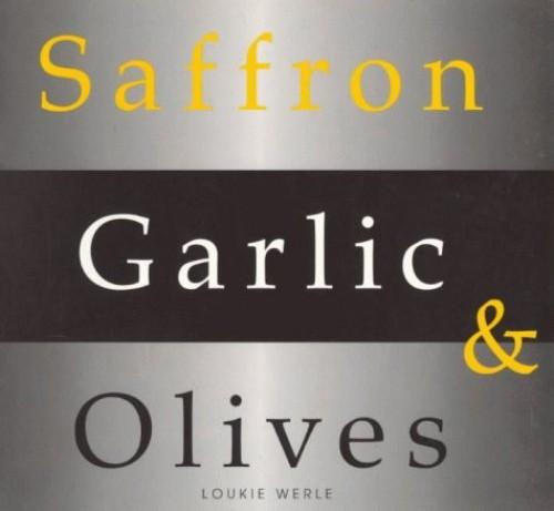 Saffron, Garlic and Olives By Loukie Werle