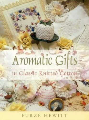 Aromatic Gifts in Knitted Cotton By Furze Hewitt