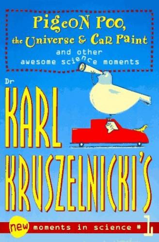 Karl Kruszelnicki's New Moments in Science By Karl Kruszelnicki