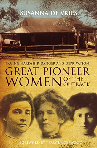 Great Pioneer Women Of The Outback By Susanna De Vries