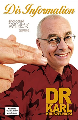 Dis Information And Other Wikkid Myths By Dr. Karl Kruszelnicki