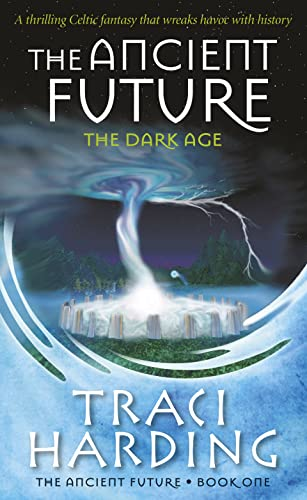 The Ancient Future By Traci Harding