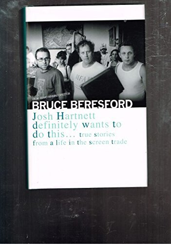 Josh Hartnett Definitely Wants to Do This, and Other Lies from a Life in the Screen Trade By Bruce Beresford