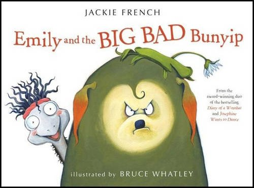 Emily and the Big Bad Bunyip By Jackie French