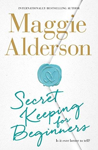 Secret Keeping for Beginners By Maggie Alderson