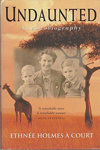 Undaunted: an Autobiography von Ethnee Holmes a Court
