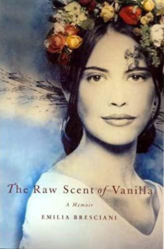The Raw Scent of Vanilla By Emilia Bresciani