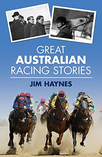Great Australian Racing Stories By Jim Haynes