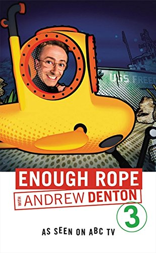 Enough Rope 3 By Andrew Denton