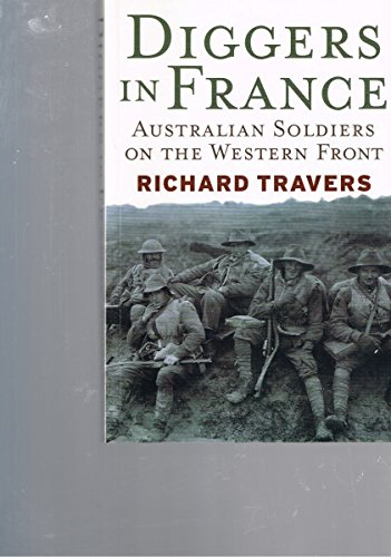 Diggers in France By Richard Travers