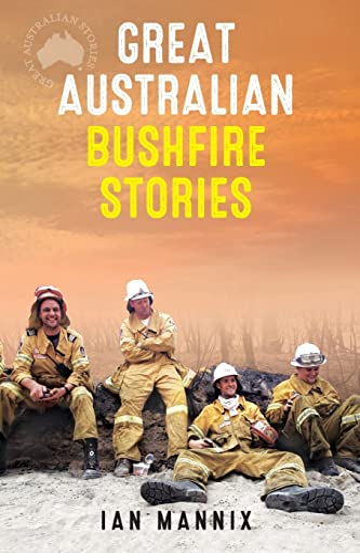 Great Australian Bushfire Stories von Ian Mannix