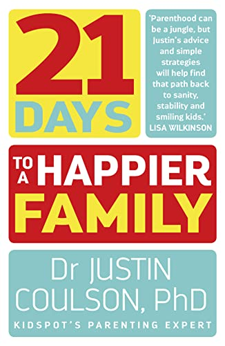 21 Days to a Happier Family By Justin Coulson