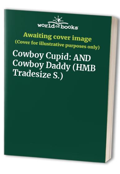Cowboy Cupid/Cowboy Daddy/Cowboy Cupid/Cowboy Daddy By Judy Christenberry