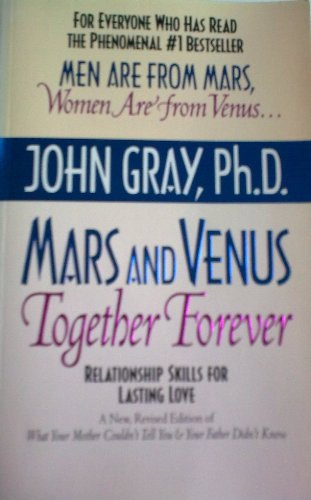 Mars and Venus Together Forever By John Gray