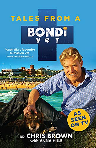 Tales from a Bondi Vet: An international hit TV series By Chris Brown