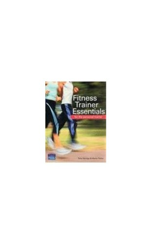 Fitness Trainer Essentials By Tony Attridge