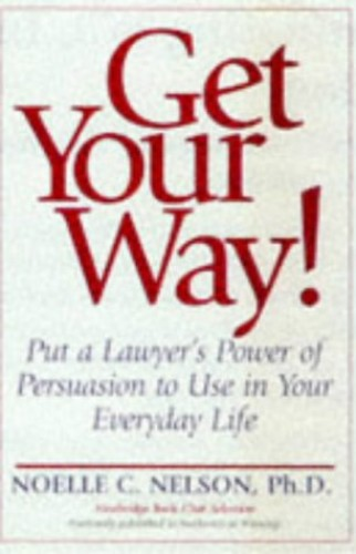 Get Your Way! By Noelle C. Nelson, PhD