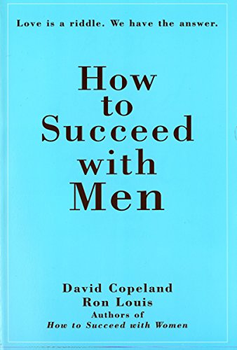 How to Succeed with Men By Ron Louis