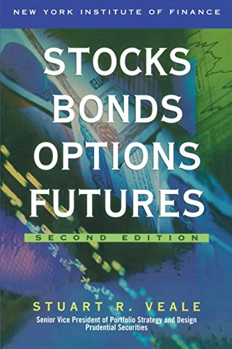 Stocks, Bonds, Options, Futures: Investments and Their Markets By Stuart R. Veale