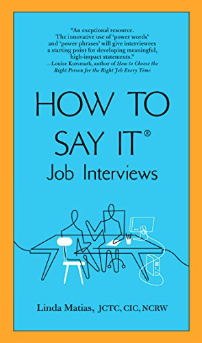 How to Say It: Job Interviews By Linda Matias