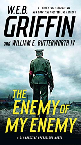The Enemy of My Enemy By W E B Griffin