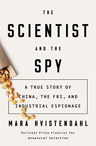 The Scientist And The Spy von Mara Hvistendahl