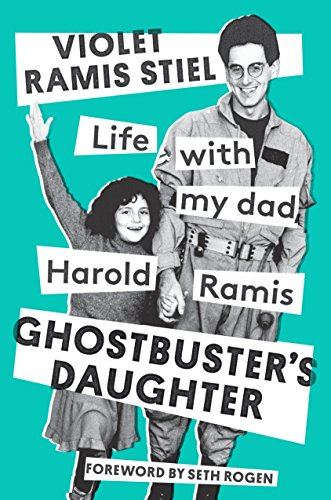 Ghostbuster's Daughter von Violet Ramis Stiel