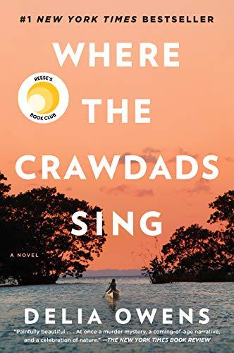 Where The Crawdads Sing Where The Crawdads Sing By Delia Owens