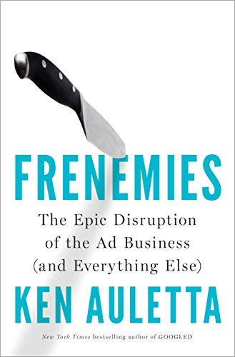 Frenemies By Ken Auletta