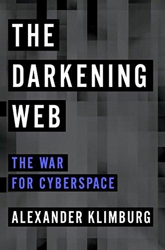 The Darkening Web by Alexander Klimburg