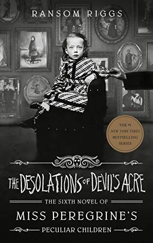 The Desolations of Devil's Acre von Ransom Riggs