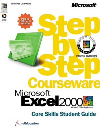 Excel 2000 Step by Step Student Guide: Core Skills by ActiveEducation