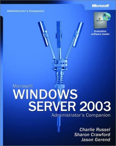 Windows Server 2003 Administrator's Companion By C. Russell