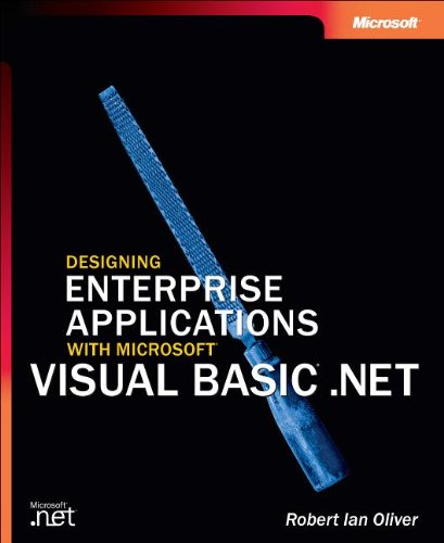Designing Enterprise Applications with Microsoft Visual Basic .NET By Ian Oliver