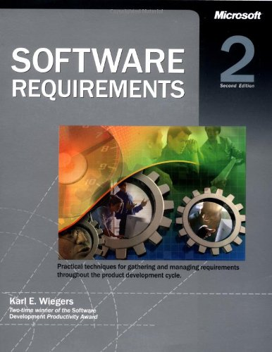 Software Requirements (Pro-Best Practices) By Karl Wiegers