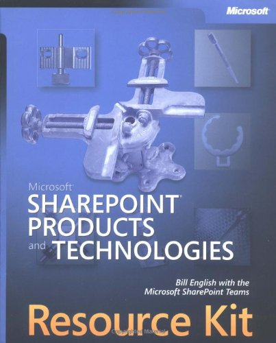 Microsoft SharePoint Products and Technologies Resource Kit By Bill English