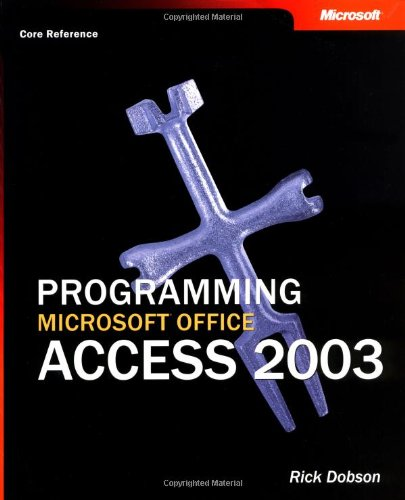 Programming Microsoft Office Access 2003 (Core Reference) By Rick Dobson