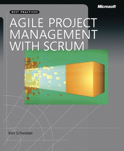 Agile Project Management with Scrum (Microsoft Professional) By Ken Schwaber